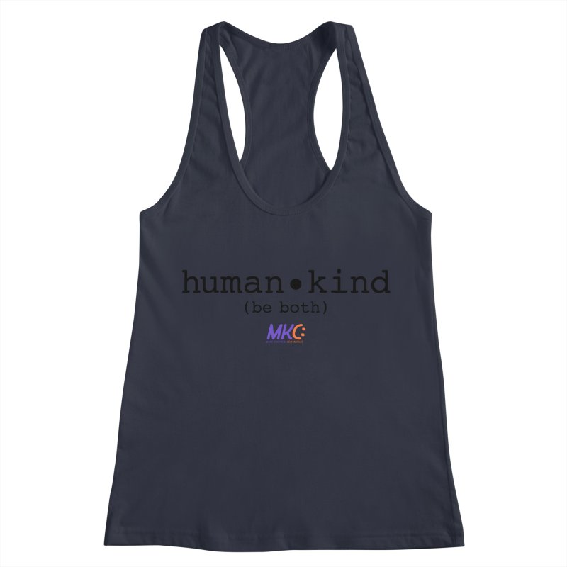 Human Kind Women's Racerback Tank by MakeKindnessContagious's Artist Shop