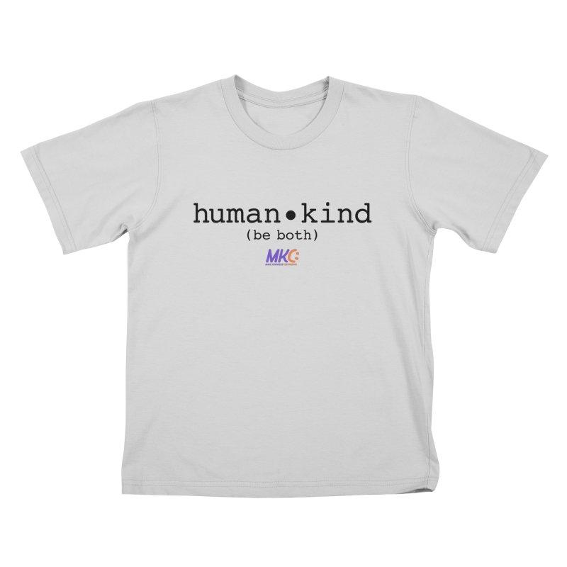 Human Kind Kids T-Shirt by MakeKindnessContagious's Artist Shop