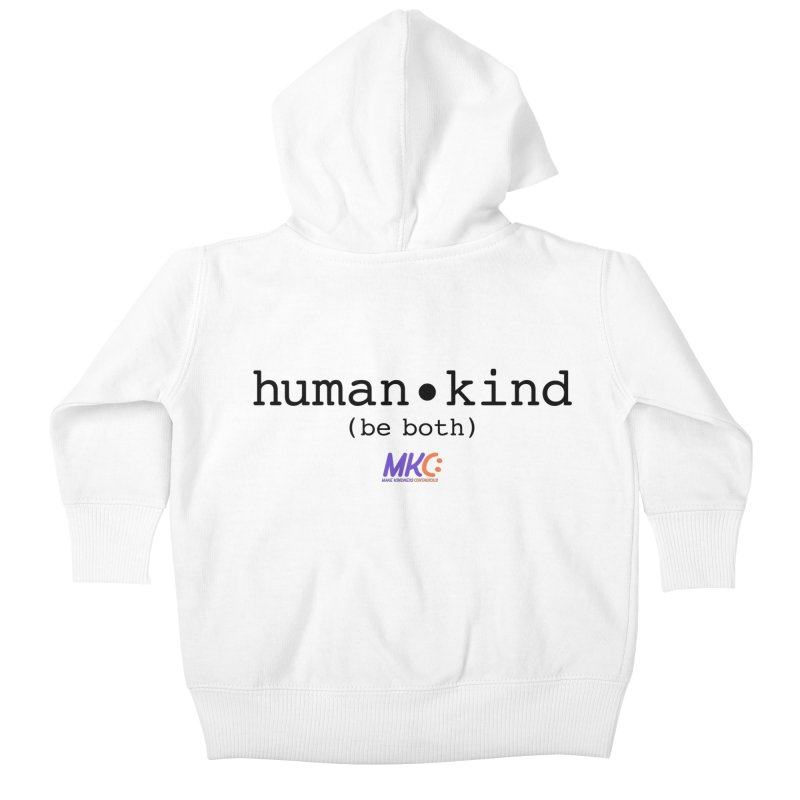 Human Kind Kids Baby Zip-Up Hoody by MakeKindnessContagious's Artist Shop