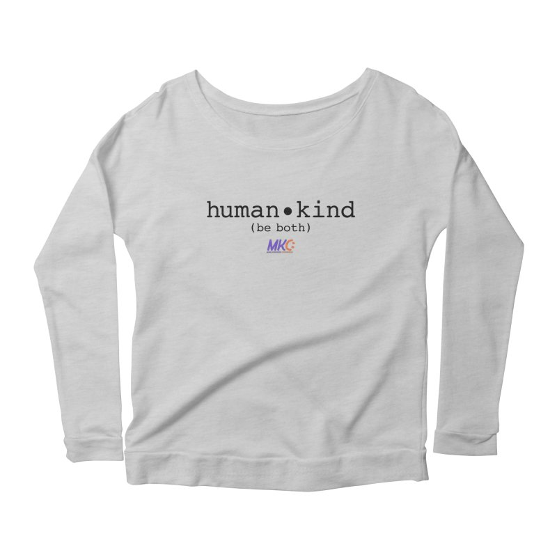 Human Kind in Women's Scoop Neck Longsleeve T-Shirt Heather Grey by MakeKindnessContagious's Artist Shop