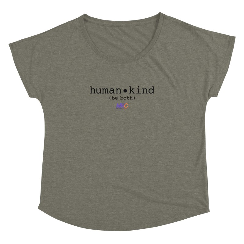 Human Kind Women's Dolman Scoop Neck by MakeKindnessContagious's Artist Shop