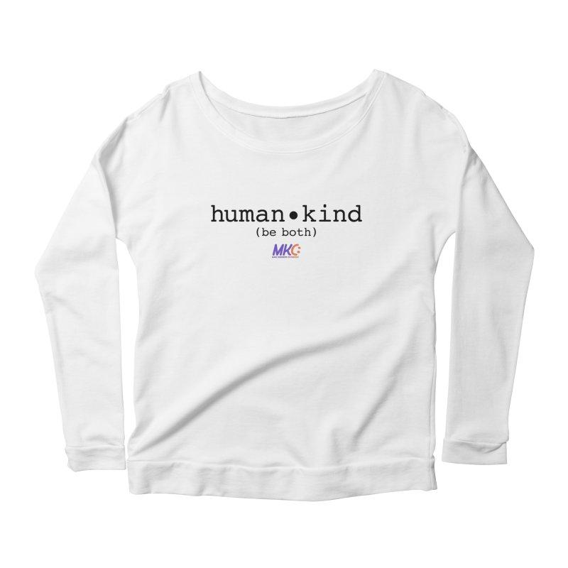 Human Kind Women's Scoop Neck Longsleeve T-Shirt by MakeKindnessContagious's Artist Shop