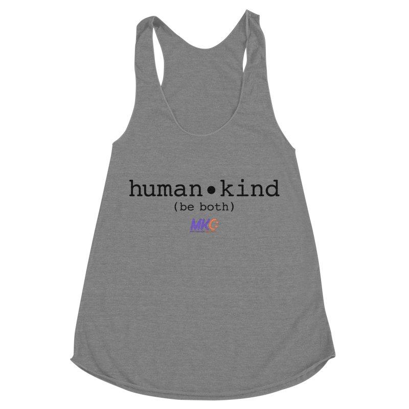 Human Kind Women's Racerback Triblend Tank by MakeKindnessContagious's Artist Shop