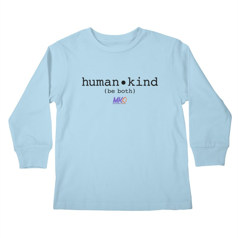 Human Kind Kids Longsleeve T-Shirt by MakeKindnessContagious's Artist Shop