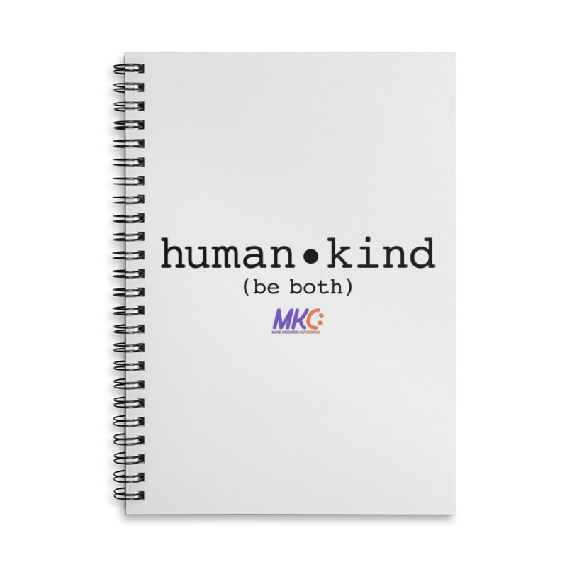 Human Kind Accessories Lined Spiral Notebook by MakeKindnessContagious's Artist Shop