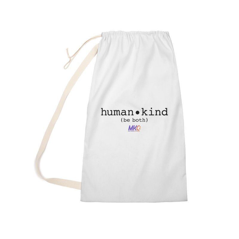 Human Kind Accessories Laundry Bag Bag by MakeKindnessContagious's Artist Shop