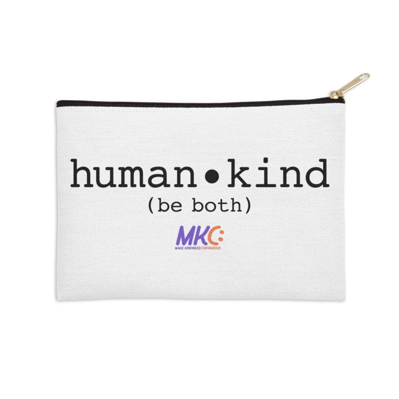 Human Kind Accessories Zip Pouch by MakeKindnessContagious's Artist Shop