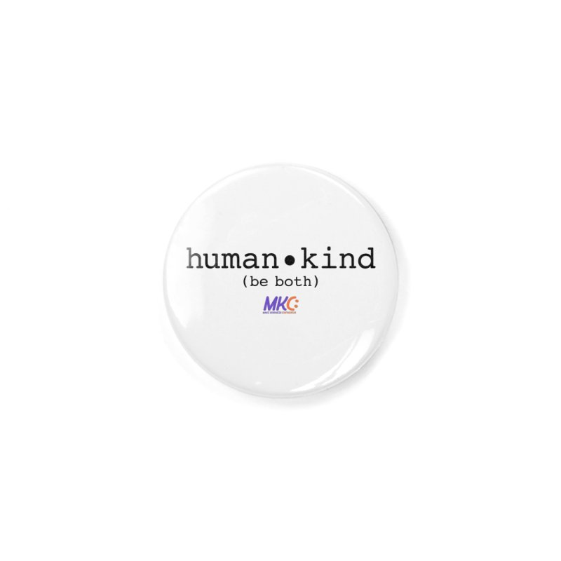 Human Kind Accessories Button by MakeKindnessContagious's Artist Shop