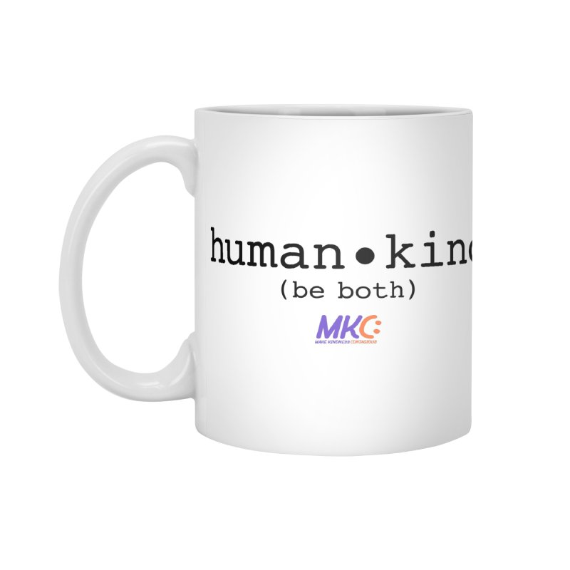 Human Kind Accessories Standard Mug by MakeKindnessContagious's Artist Shop