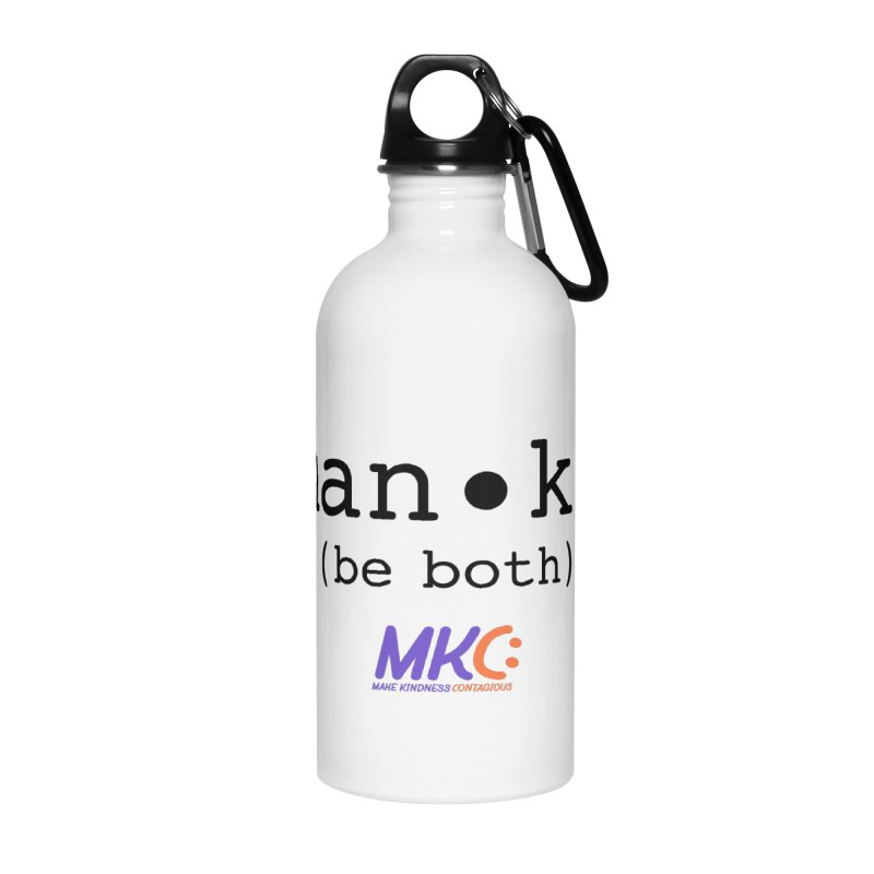 Human Kind Accessories Water Bottle by MakeKindnessContagious's Artist Shop
