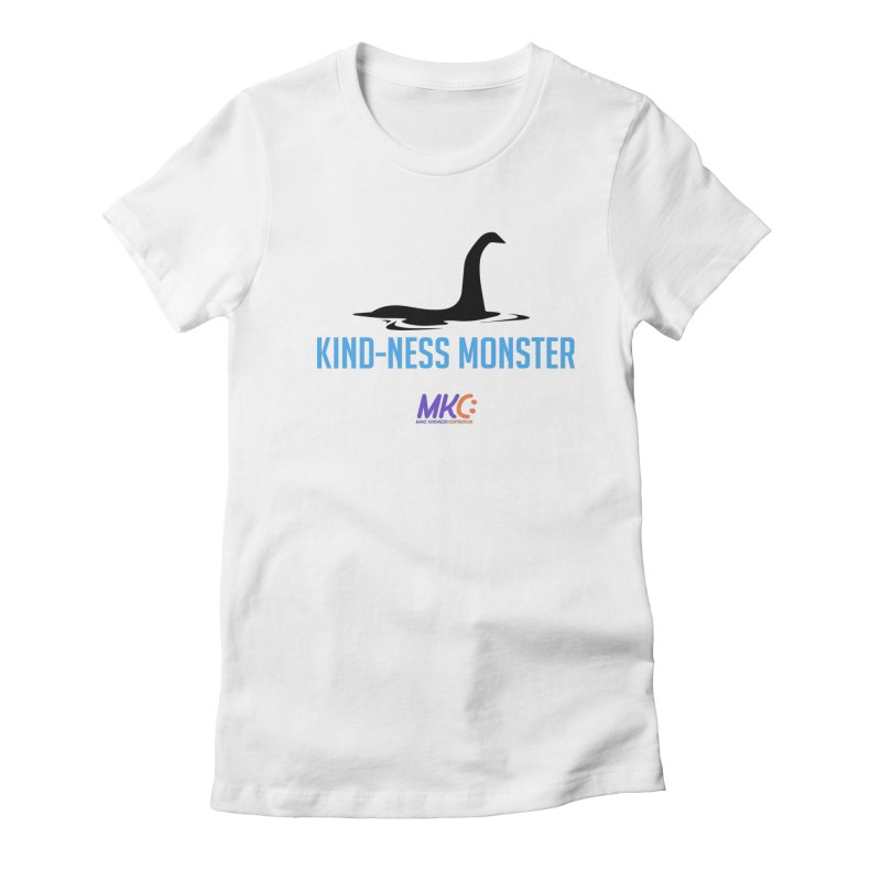 Kindness Monster Women's Fitted T-Shirt by MakeKindnessContagious's Artist Shop