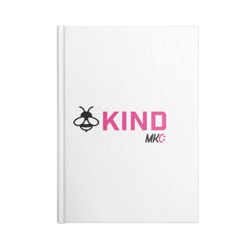 Bee Kind Accessories Blank Journal Notebook by MakeKindnessContagious's Artist Shop