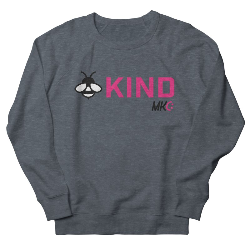 Bee Kind Women's French Terry Sweatshirt by MakeKindnessContagious's Artist Shop