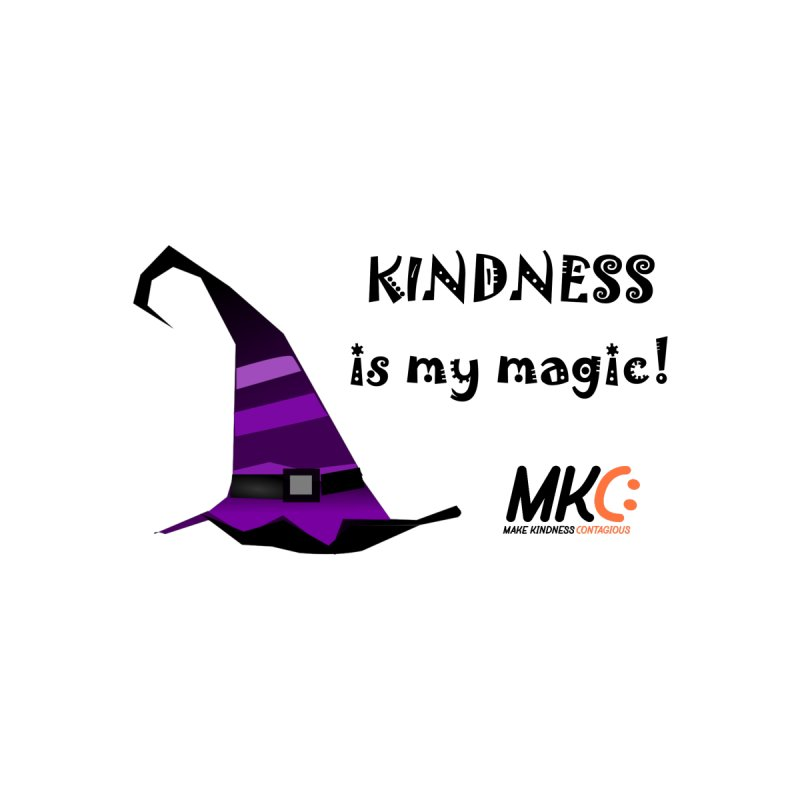 Kindness is my magic by MakeKindnessContagious's Artist Shop