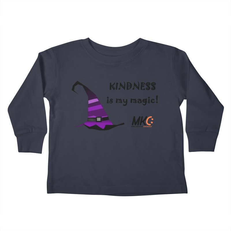 Kindness is my magic Kids Toddler Longsleeve T-Shirt by MakeKindnessContagious's Artist Shop