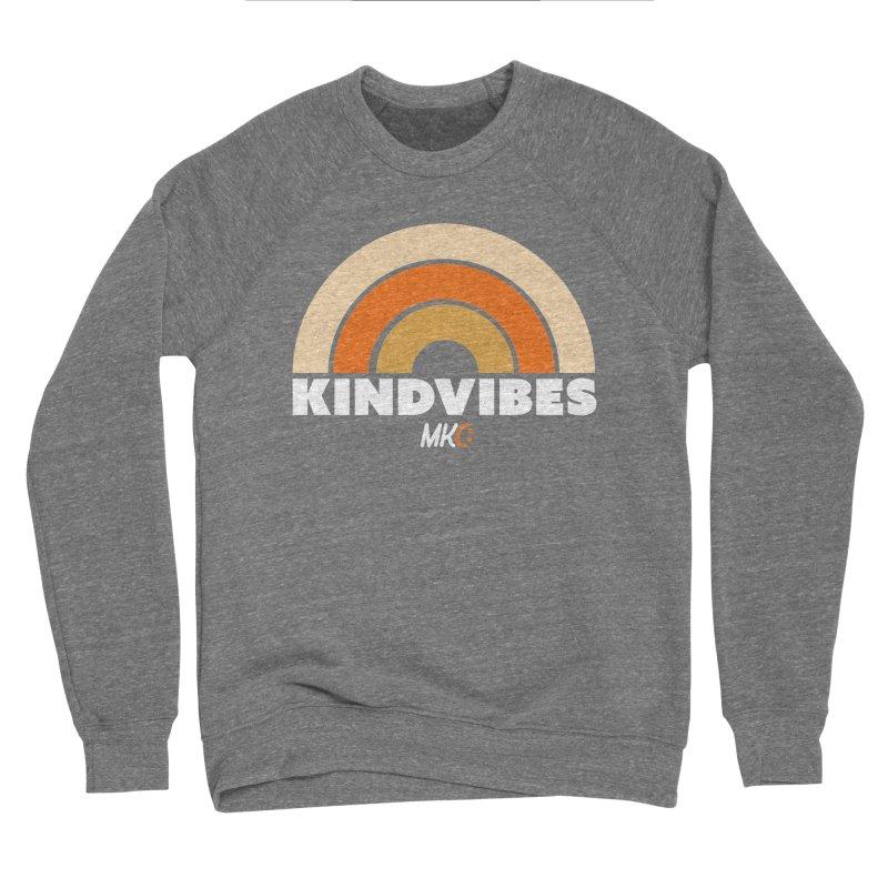 Kind Vibes Men's Sweatshirt by MakeKindnessContagious's Artist Shop