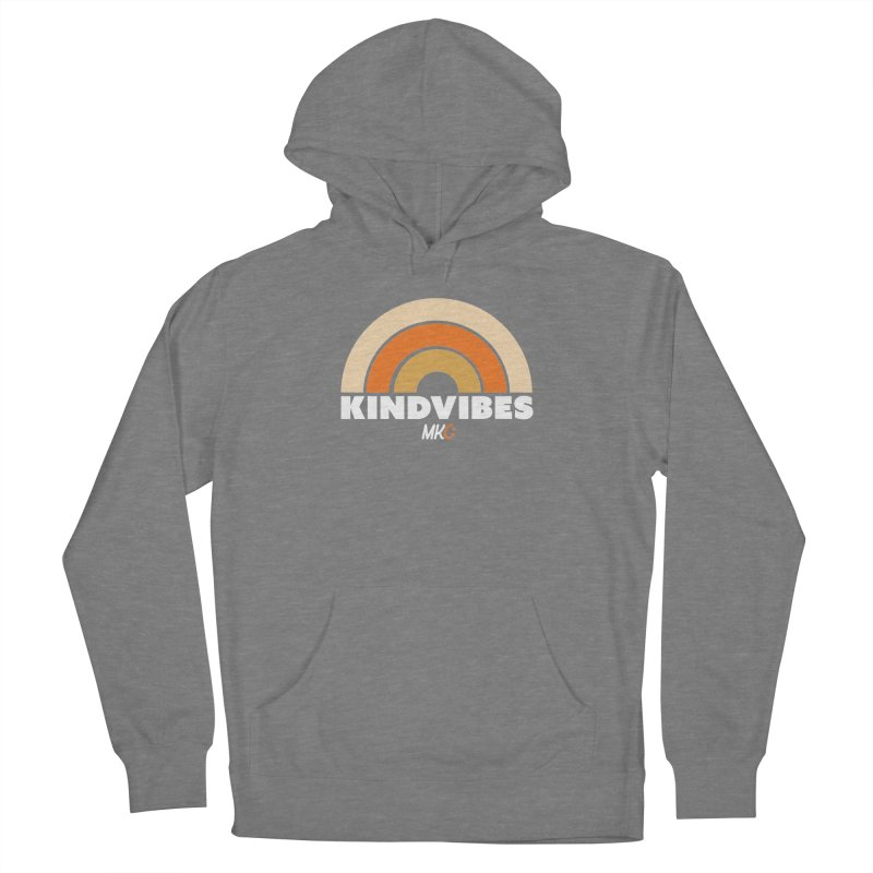 Kind Vibes Women's French Terry Pullover Hoody by MakeKindnessContagious's Artist Shop