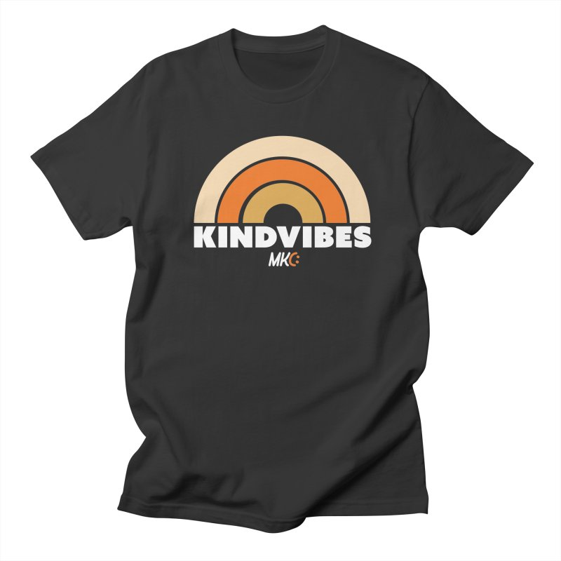 Kind Vibes Women's Regular Unisex T-Shirt by MakeKindnessContagious's Artist Shop