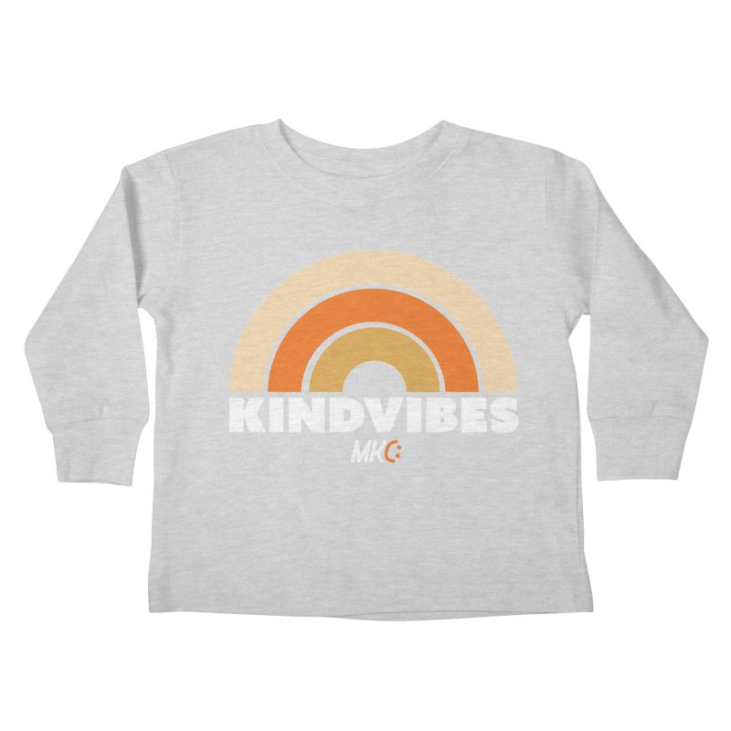 Kind Vibes Kids Toddler Longsleeve T-Shirt by MakeKindnessContagious's Artist Shop