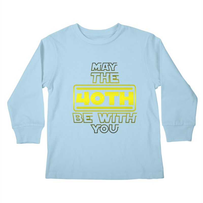40th Birthday May The Be With You B Day Gift