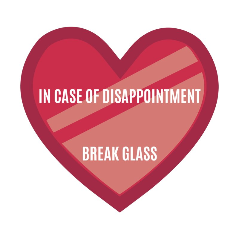 Break In Case Of Disappointment Kids T-Shirt by MaroDek's Artist Shop