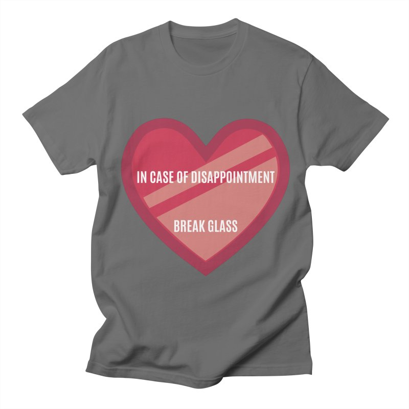 Break In Case Of Disappointment Men's T-Shirt by MaroDek's Artist Shop