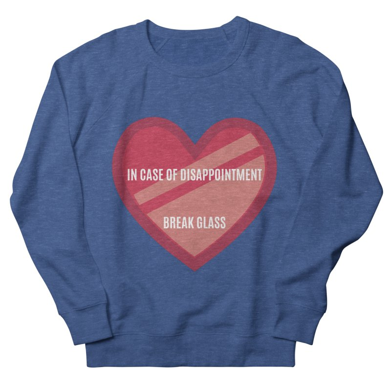 Break In Case Of Disappointment Men's Sweatshirt by MaroDek's Artist Shop