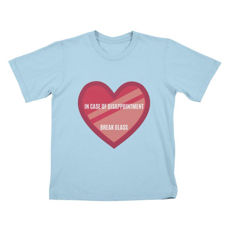 Break In Case Of Disappointment Kids T-Shirt by MaroDek's Artist Shop