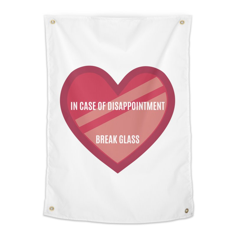 Break In Case Of Disappointment Home Tapestry by MaroDek's Artist Shop