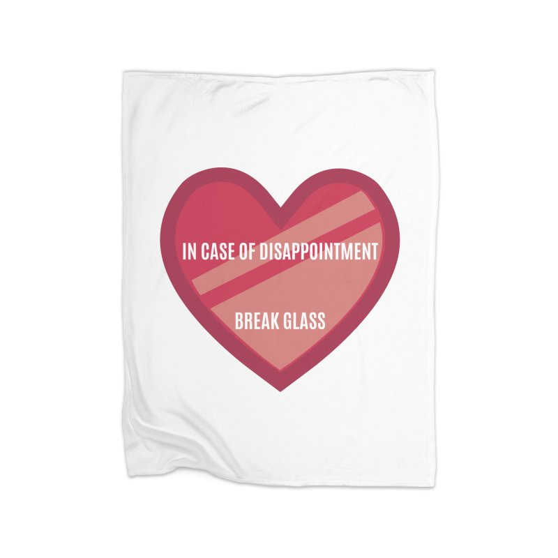 Break In Case Of Disappointment Home Blanket by MaroDek's Artist Shop
