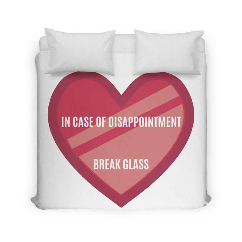 Break In Case Of Disappointment Home Duvet by MaroDek's Artist Shop