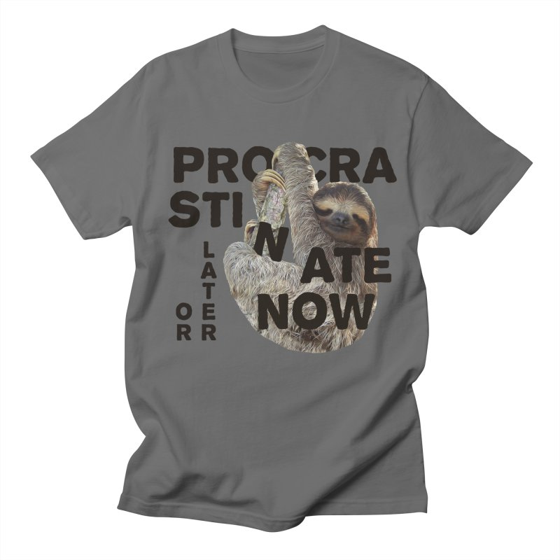 Procrastinate Now Men's T-Shirt by MaroDek's Artist Shop