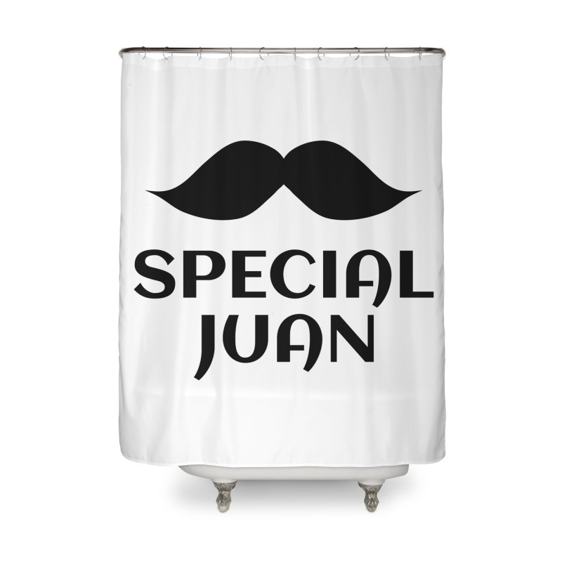 Special Juan Home Shower Curtain by MaroDek's Artist Shop