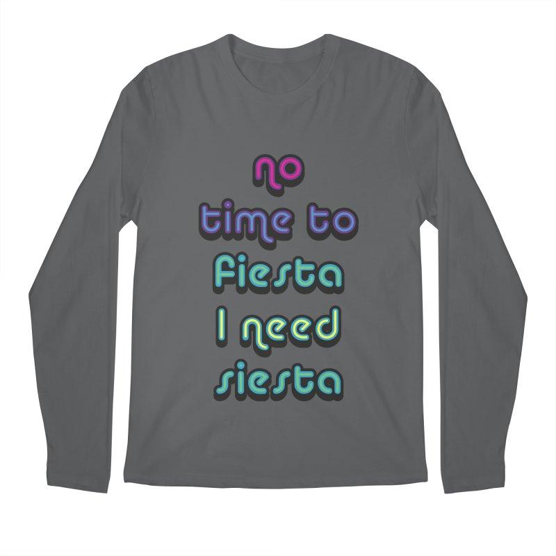 No Time To Fiesta Men's Longsleeve T-Shirt by MaroDek's Artist Shop