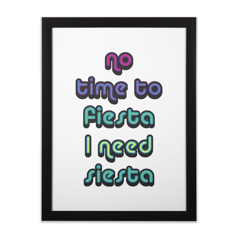 No Time To Fiesta Home Framed Fine Art Print by MaroDek's Artist Shop