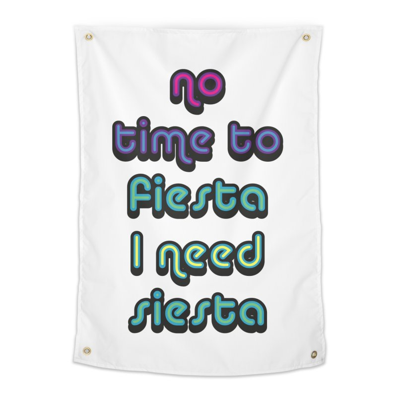 No Time To Fiesta Home Tapestry by MaroDek's Artist Shop