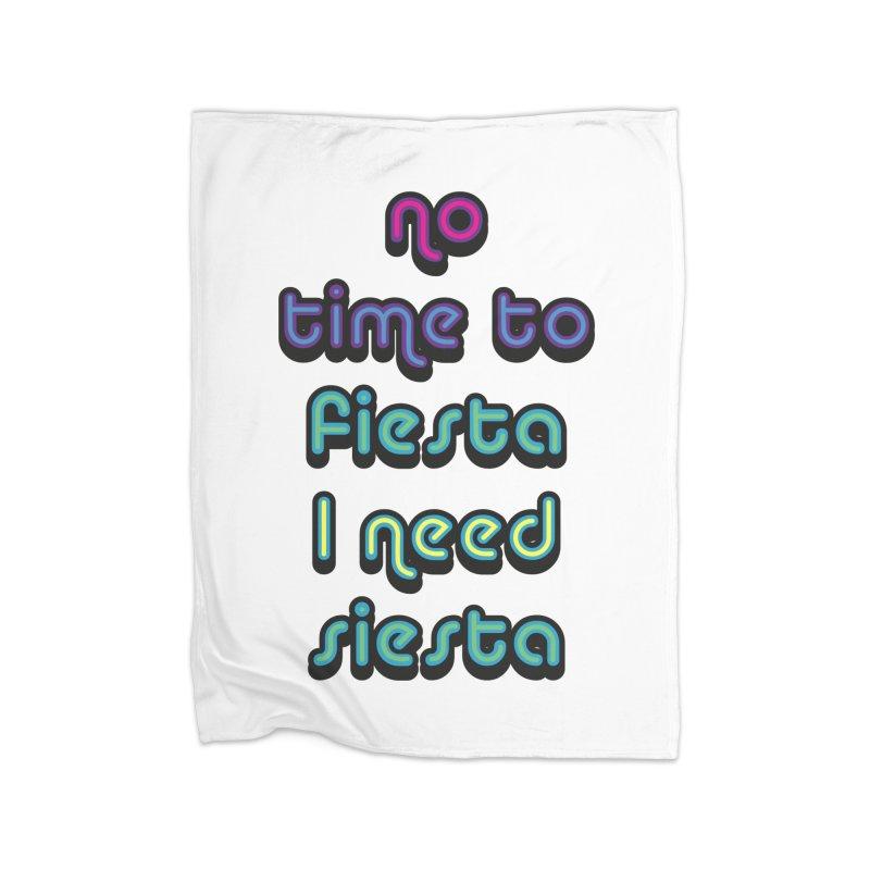 No Time To Fiesta Home Blanket by MaroDek's Artist Shop