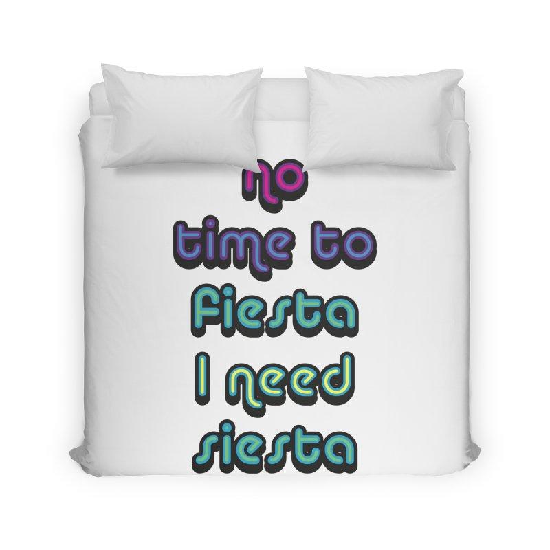 No Time To Fiesta Home Duvet by MaroDek's Artist Shop