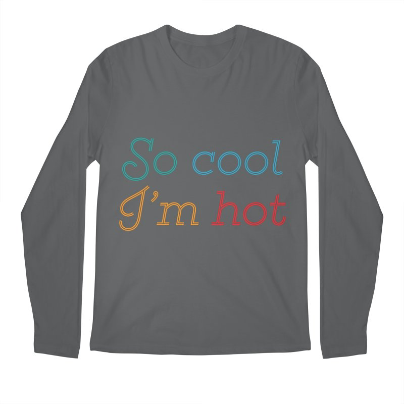 So Cool I'm Hot Men's Longsleeve T-Shirt by MaroDek's Artist Shop