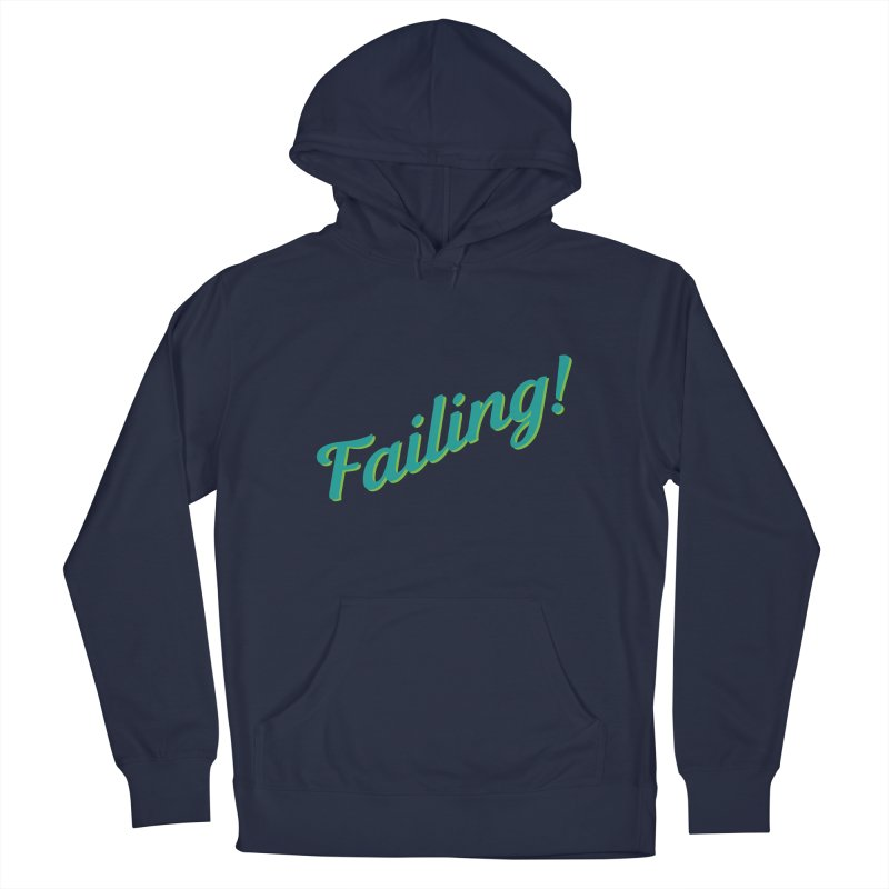 Failing! Men's Pullover Hoody by MaroDek's Artist Shop