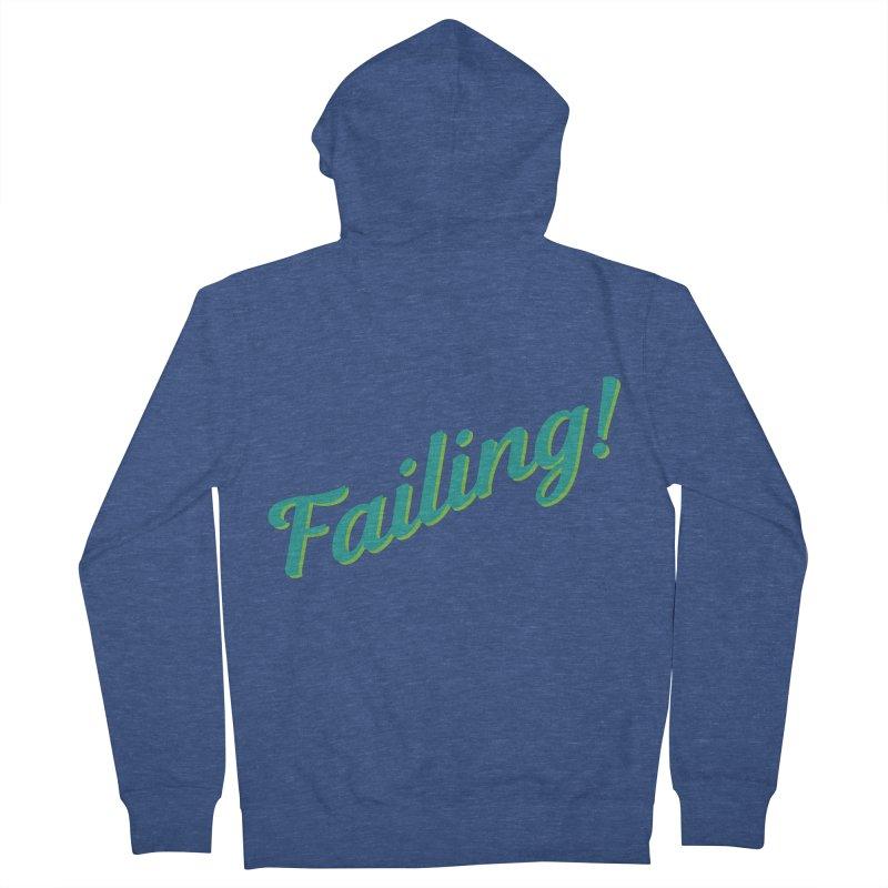 Failing! Men's Zip-Up Hoody by MaroDek's Artist Shop