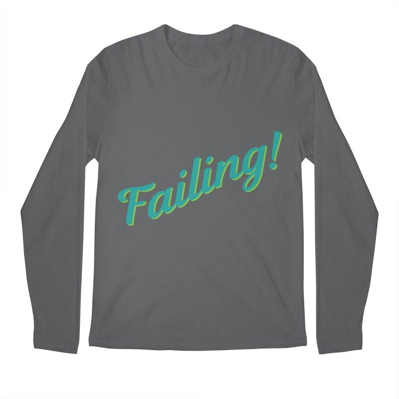 Failing! Men's Longsleeve T-Shirt by MaroDek's Artist Shop
