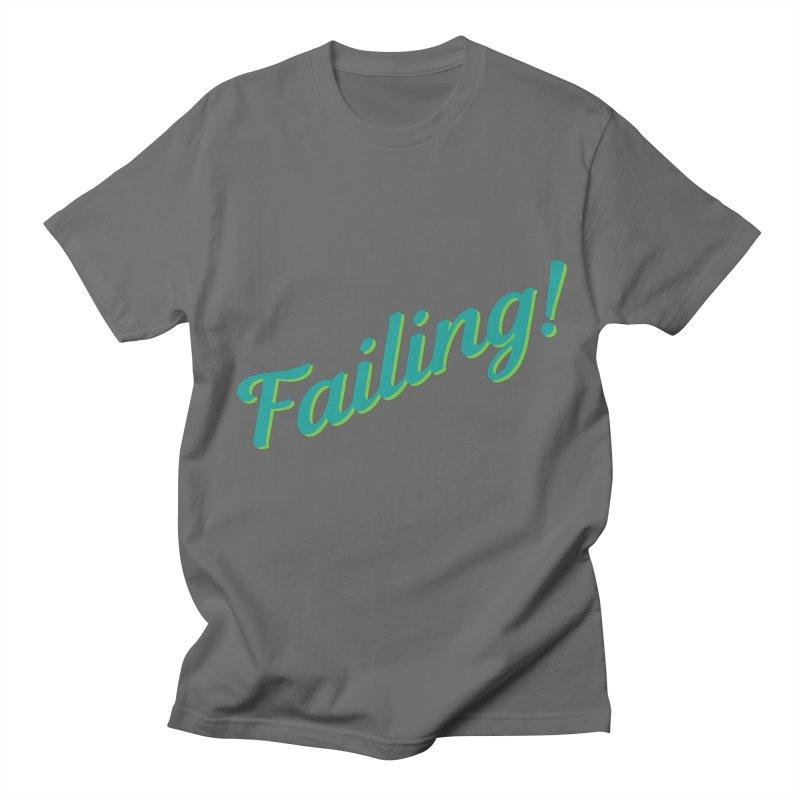 Failing! Men's T-Shirt by MaroDek's Artist Shop