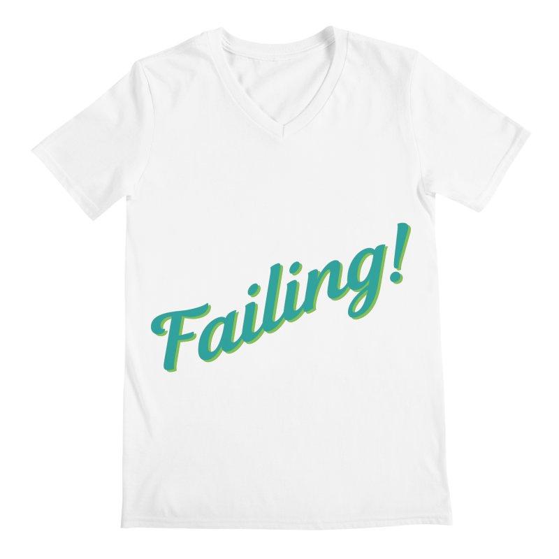 Failing! Men's V-Neck by MaroDek's Artist Shop