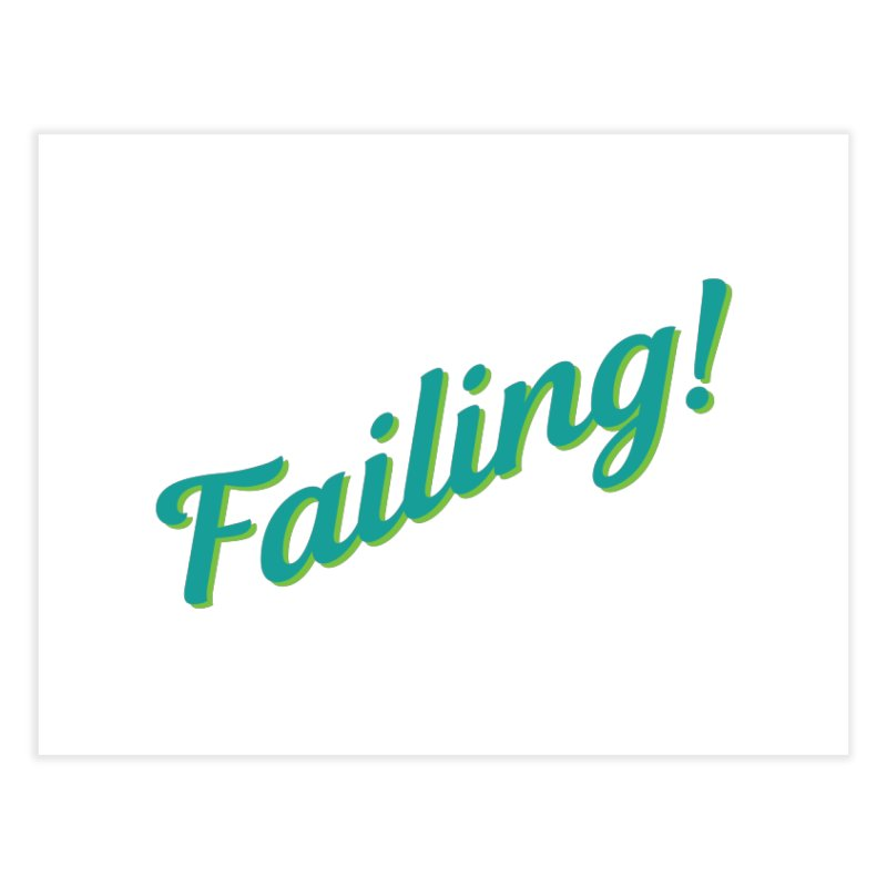 Failing! Home Fine Art Print by MaroDek's Artist Shop