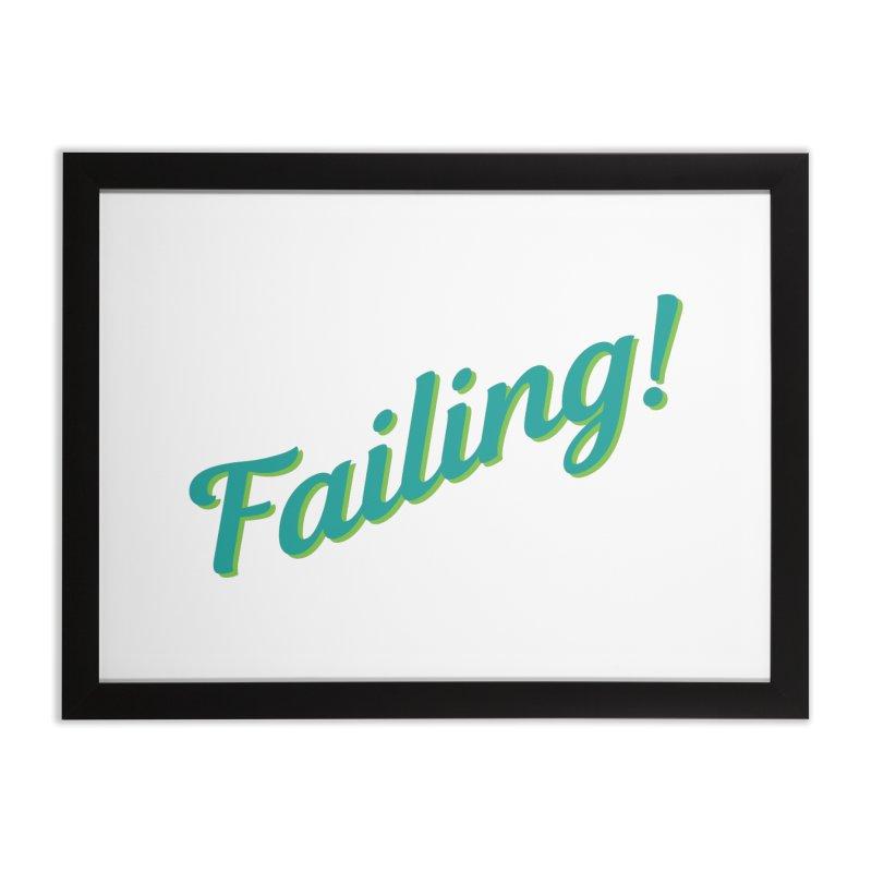 Failing! Home Framed Fine Art Print by MaroDek's Artist Shop