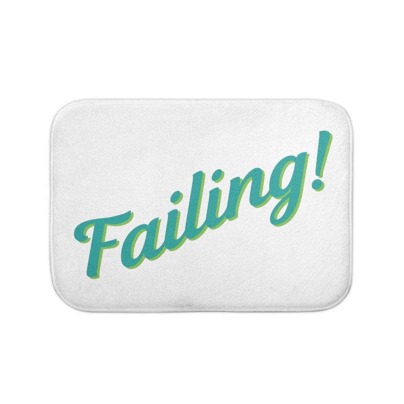Failing! Home Bath Mat by MaroDek's Artist Shop