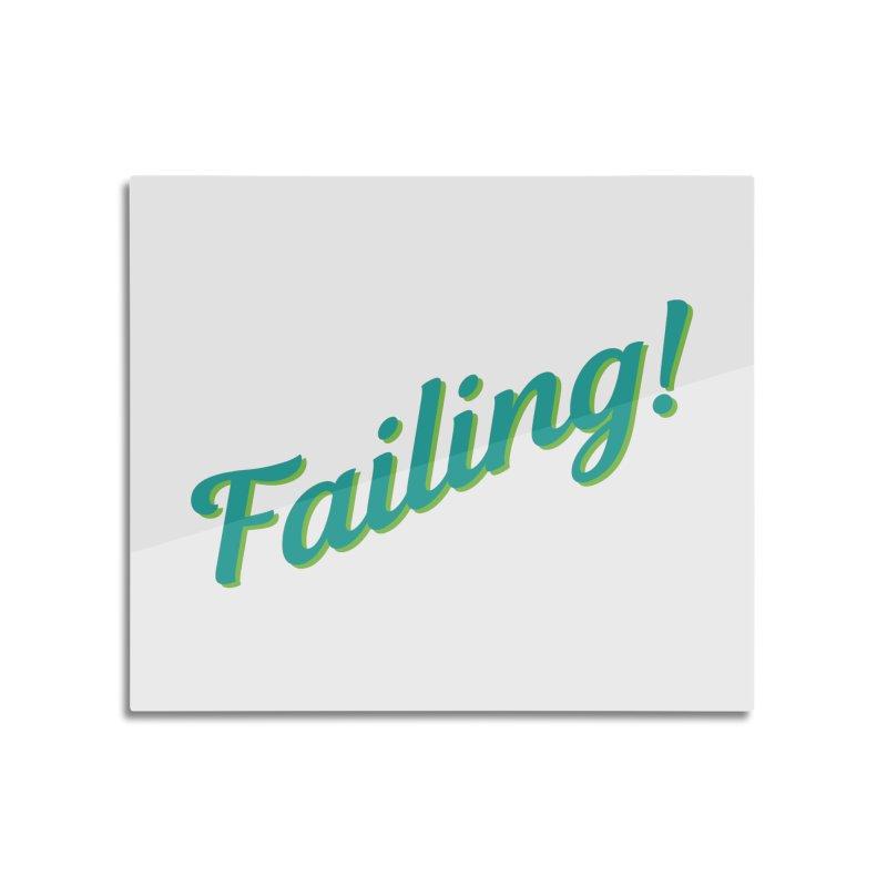 Failing! Home Mounted Acrylic Print by MaroDek's Artist Shop