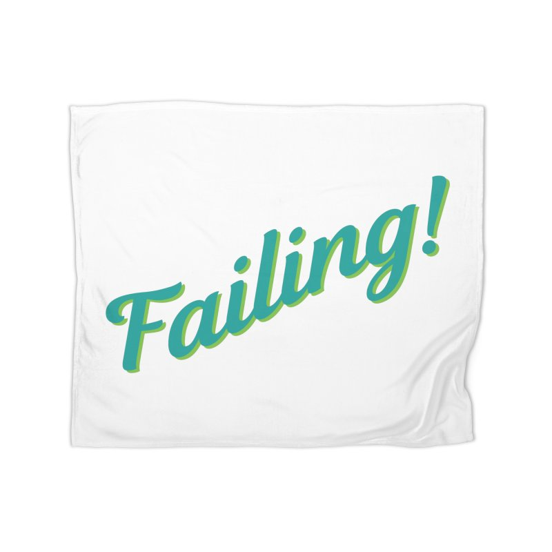 Failing! Home Blanket by MaroDek's Artist Shop