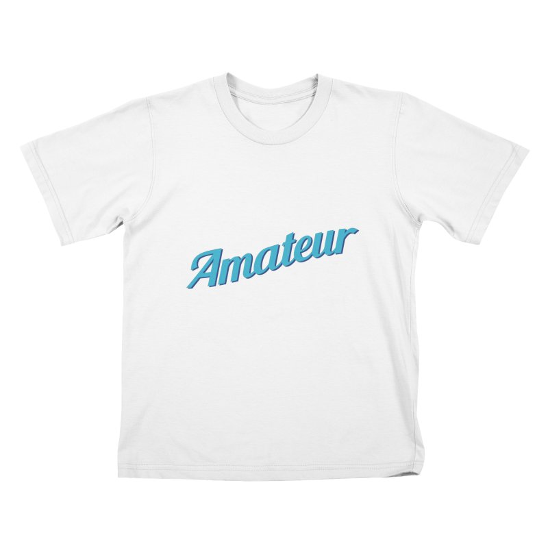 Amateur Kids T-Shirt by MaroDek's Artist Shop
